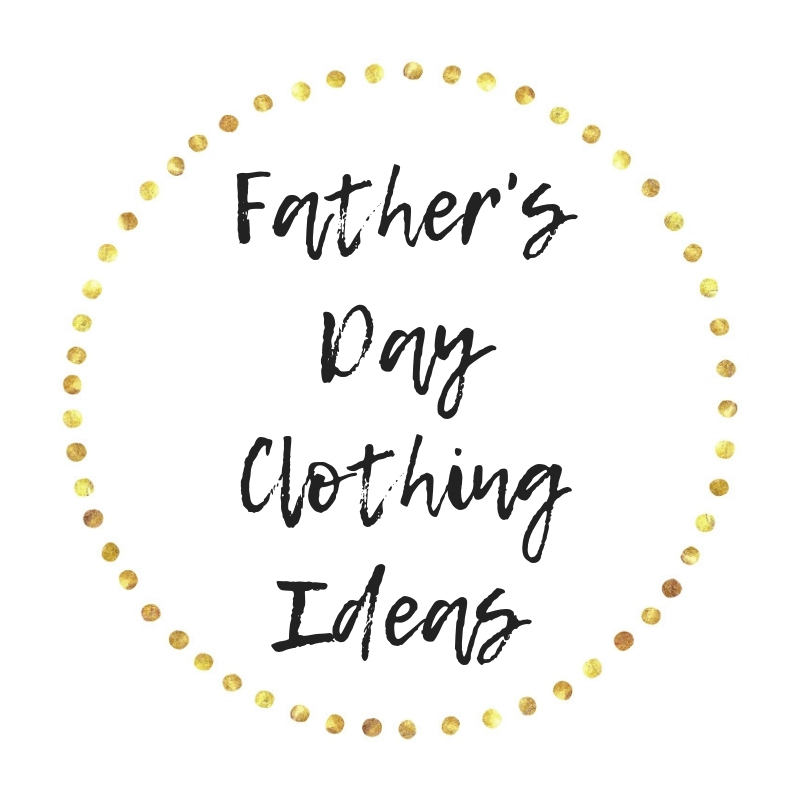 Father's Day Clothing Ideas — most under $25!